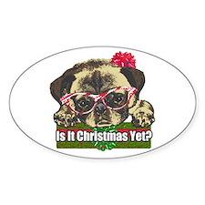 Is it Christmas yet pug Decal