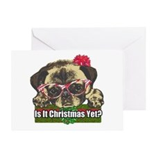 Is it Christmas yet pug Greeting Card