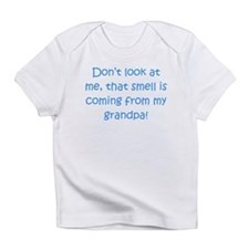 That Smell Is Coming From My Grandpa Infant T-Shir