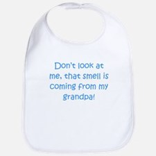 That Smell Is Coming From My Grandpa Bib