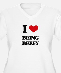 I Love Being Beefy Plus Size T-Shirt