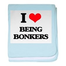 I Love Being Bonkers baby blanket