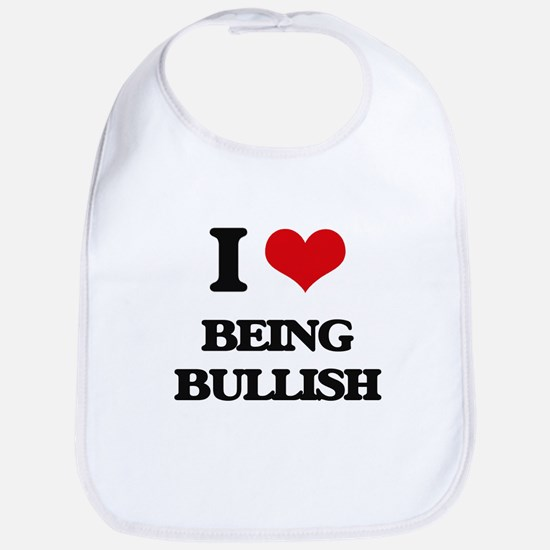 I Love Being Bullish Bib