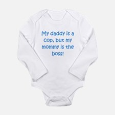 Daddy Is A Cop Mommy Is The Boss Body Suit