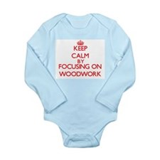 Keep Calm by focusing on Woodwork Body Suit