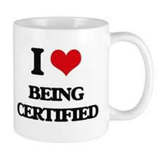 I love Being Certified Mugs