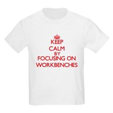Keep Calm by focusing on Workbenches T-Shirt