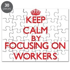 Keep Calm by focusing on Workers Puzzle