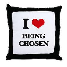 I love Being Chosen Throw Pillow