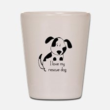 I love my rescue Dog Pet Humor Quote Shot Glass