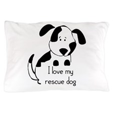 I love my rescue Dog Pet Humor Quote Pillow Case