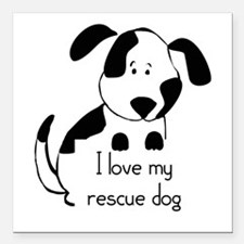 I love my rescue Dog Pet Humor Quote Square Car Ma