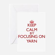 Keep Calm by focusing on Yarn Greeting Cards
