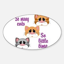 So Many Cats So Little Time Decal