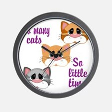 So Many Cats So Little Time Wall Clock
