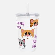 So Many Cats So Little Time Acrylic Double-wall Tu