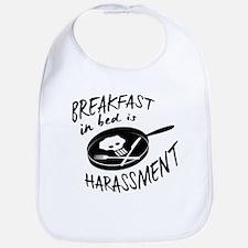 Breakfast in Bed is Harassment Bib