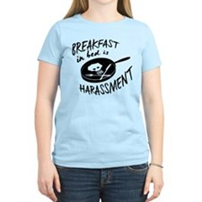 Breakfast in Bed is Harassment T-Shirt