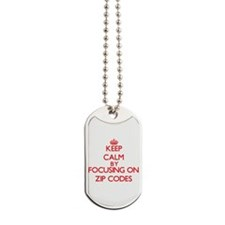Keep Calm by focusing on Zip Codes Dog Tags