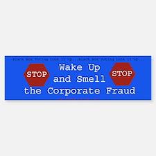 Wake up ...Smell... Corporate Fraud Bumper Bumper Bumper Sticker