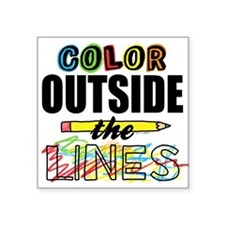 "Color Outside The Lines Square Sticker 3"" x 3"""