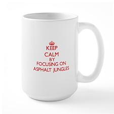 Keep Calm by focusing on Asphalt Jungles Mugs