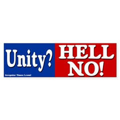 Unity? Hell No! Bumper Bumper Sticker