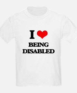 I Love Being Disabled T-Shirt