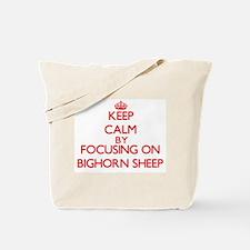Keep Calm by focusing on Bighorn Sheep Tote Bag