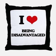 I Love Being Disadvantaged Throw Pillow