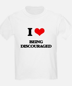 I Love Being Discouraged T-Shirt