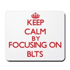 Keep Calm by focusing on Blts Mousepad