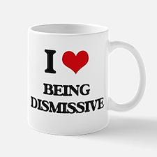I Love Being Dismissive Mugs