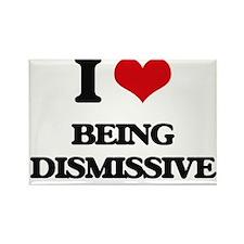 I Love Being Dismissive Magnets