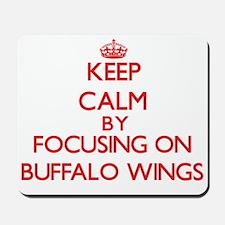 Keep Calm by focusing on Buffalo Wings Mousepad