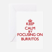 Keep Calm by focusing on Burritos Greeting Cards