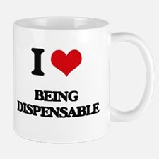 I Love Being Dispensable Mugs