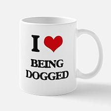I Love Being Dogged Mugs