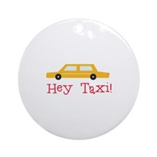 Hey Taxi Ornament (Round)