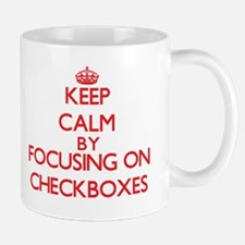 Keep Calm by focusing on Checkboxes Mugs