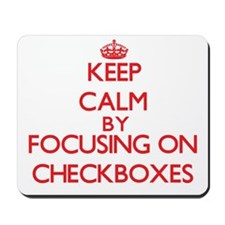 Keep Calm by focusing on Checkboxes Mousepad