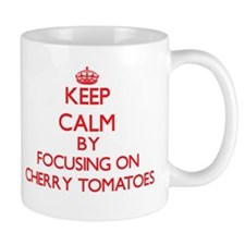 Keep Calm by focusing on Cherry Tomatoes Mugs