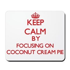 Keep Calm by focusing on Coconut Cream P Mousepad