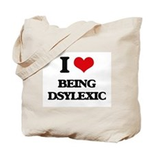 I Love Being Dsylexic Tote Bag