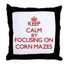 Keep Calm by focusing on Corn Mazes Throw Pillow