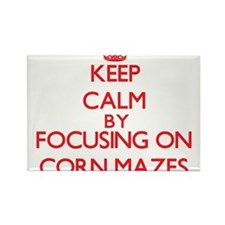 Keep Calm by focusing on Corn Mazes Magnets