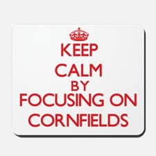 Keep Calm by focusing on Cornfields Mousepad