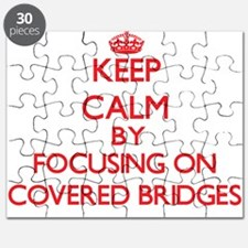 Keep Calm by focusing on Covered Bridges Puzzle