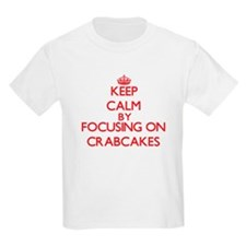 Keep Calm by focusing on Crabcakes T-Shirt