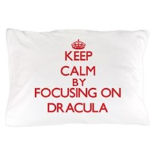 Keep Calm by focusing on Dracula Pillow Case